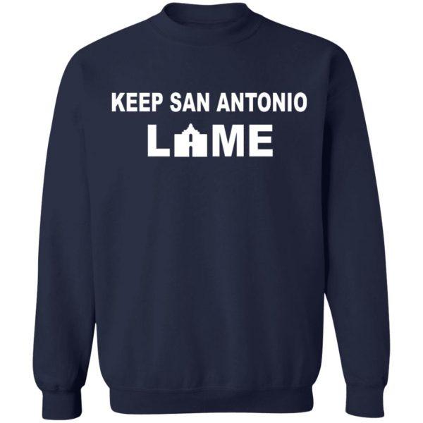 Keep San Antonio Lame T-Shirts, Hoodies, Sweatshirt Apparel 14