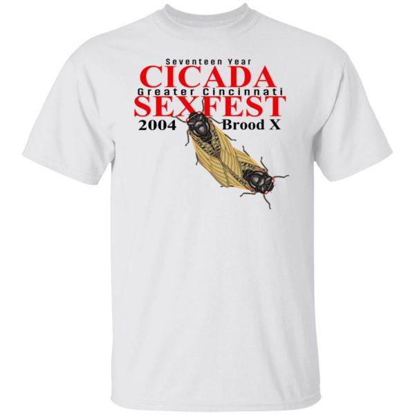 Seventeen Year Cicada Greater Cincinnati Sexfest 2004 Brood X T-Shirts, Hoodies, Sweatshirt Apparel 4