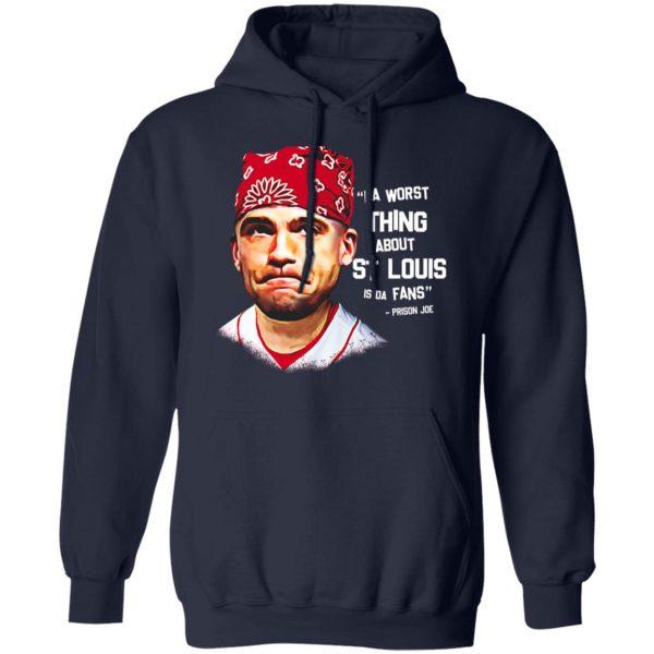 Da Worst Thing About St Louis Is Da Fans Prison Joe T-Shirts, Hoodies, Sweatshirt Apparel 10