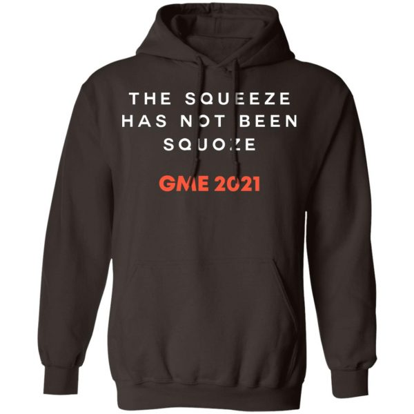 The Squeeze Has Not Been Squoze GME 2021 T-Shirts, Hoodies, Sweatshirt Apparel 11