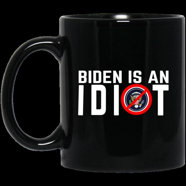 Biden Is An Idiot Mug Coffee Mugs 2