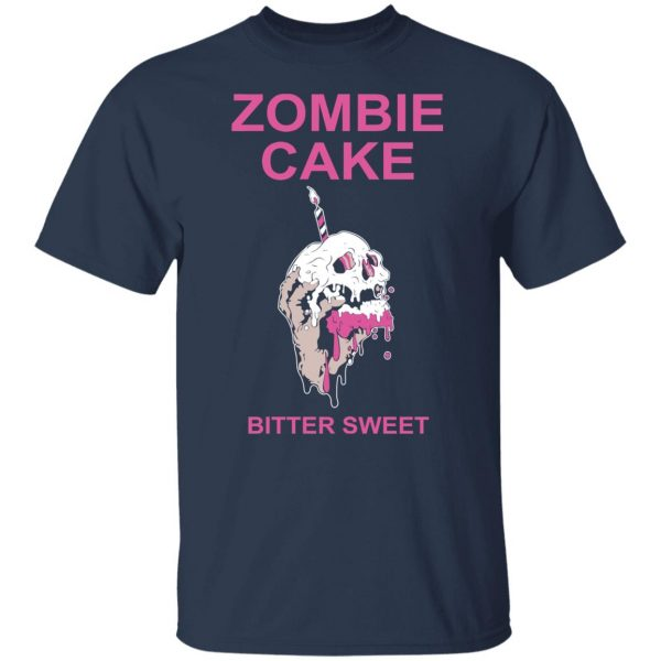 Zombie Cake Bitter Sweet T-Shirts, Hoodies, Sweater Apparel 5