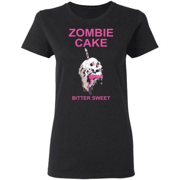 Zombie Cake Bitter Sweet T-Shirts, Hoodies, Sweater Apparel 7
