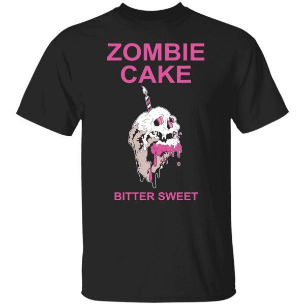 Zombie Cake Bitter Sweet T-Shirts, Hoodies, Sweater Apparel 3