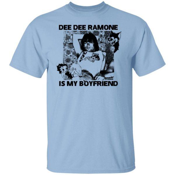 Dee Dee Ramone Is My Boyfriend T-Shirts, Hoodies, Sweater Apparel 3