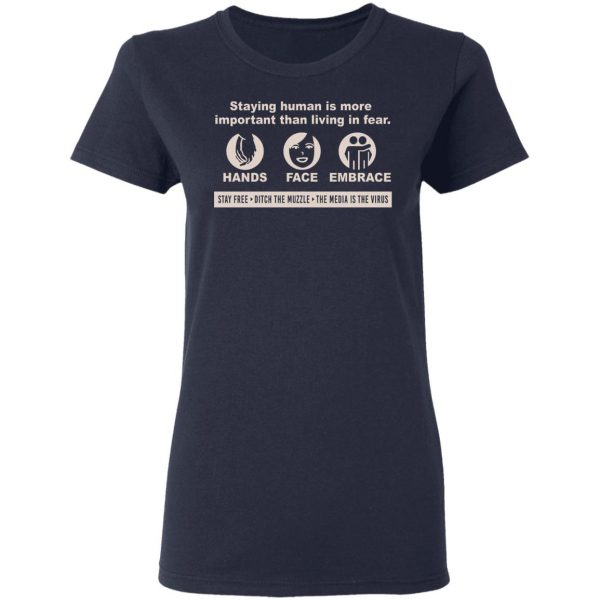 Staying Human Is More Important Than Living In Fear Hands Face Embrace T-Shirts, Hoodies, Sweater Apparel 8