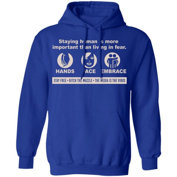 Staying Human Is More Important Than Living In Fear Hands Face Embrace T-Shirts, Hoodies, Sweater Apparel 12