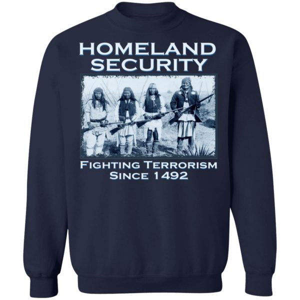 Homeland Security Fighting Terrorism Since 1492 T-Shirts, Hoodies, Sweater Apparel 14