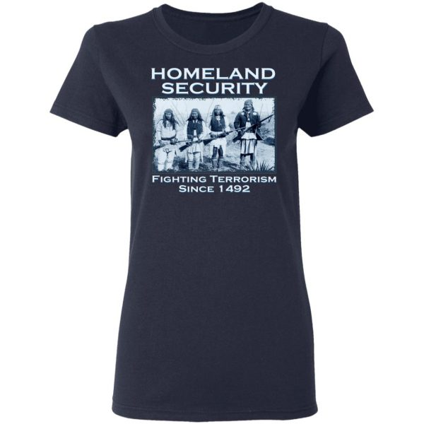 Homeland Security Fighting Terrorism Since 1492 T-Shirts, Hoodies, Sweater Apparel 8