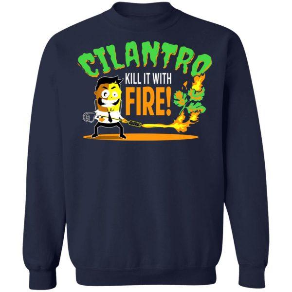 Cilantro Kill It With Fire T-Shirts, Hoodies, Sweater Apparel 14