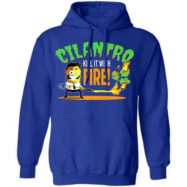 Cilantro Kill It With Fire T-Shirts, Hoodies, Sweater Apparel 12
