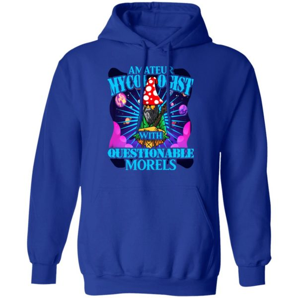 Amateur Mycologist With Questionable Morels Buddha Magic Mushroom T-Shirts, Hoodies, Sweater Apparel 12