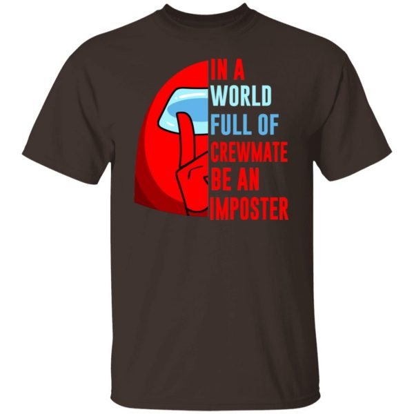 In A World Full Of Crewmate Be An Imposter T-Shirts, Hoodies, Sweater Apparel 4