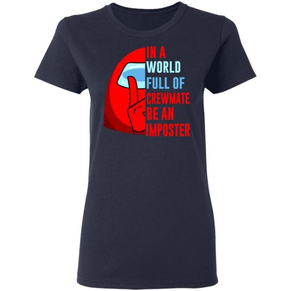 In A World Full Of Crewmate Be An Imposter T-Shirts, Hoodies, Sweater Apparel 8