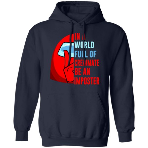 In A World Full Of Crewmate Be An Imposter T-Shirts, Hoodies, Sweater Apparel 10