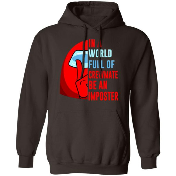 In A World Full Of Crewmate Be An Imposter T-Shirts, Hoodies, Sweater Apparel 11