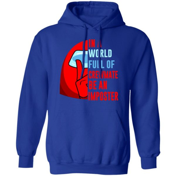 In A World Full Of Crewmate Be An Imposter T-Shirts, Hoodies, Sweater Apparel 12