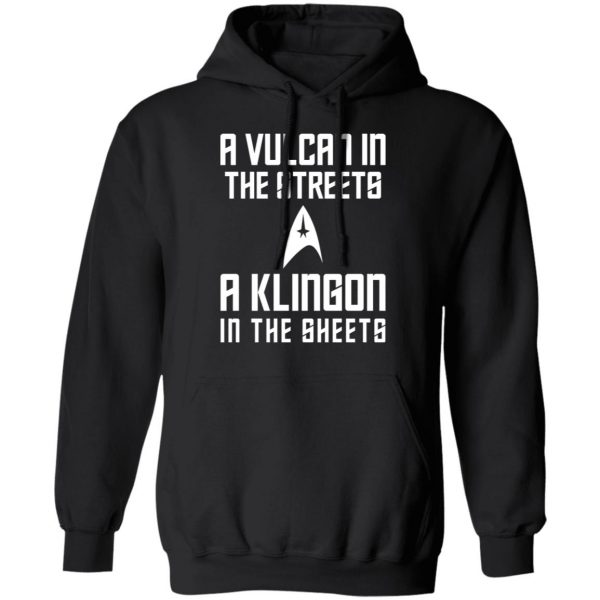 A Vulcan In The Streets A Klingon In The Sheets T-Shirts, Hoodies, Sweater Apparel 9