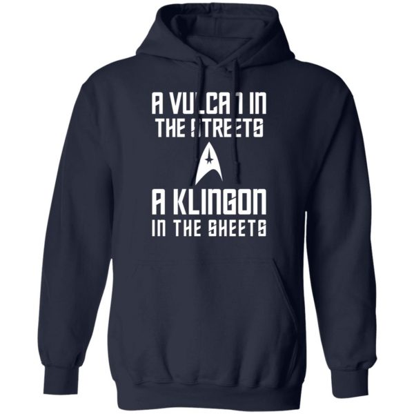 A Vulcan In The Streets A Klingon In The Sheets T-Shirts, Hoodies, Sweater Apparel 10
