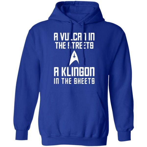 A Vulcan In The Streets A Klingon In The Sheets T-Shirts, Hoodies, Sweater Apparel 12