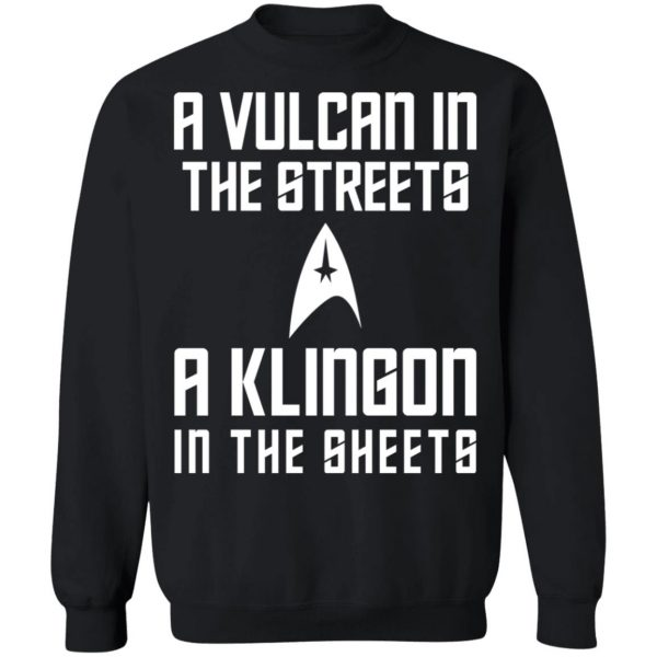 A Vulcan In The Streets A Klingon In The Sheets T-Shirts, Hoodies, Sweater Apparel 13
