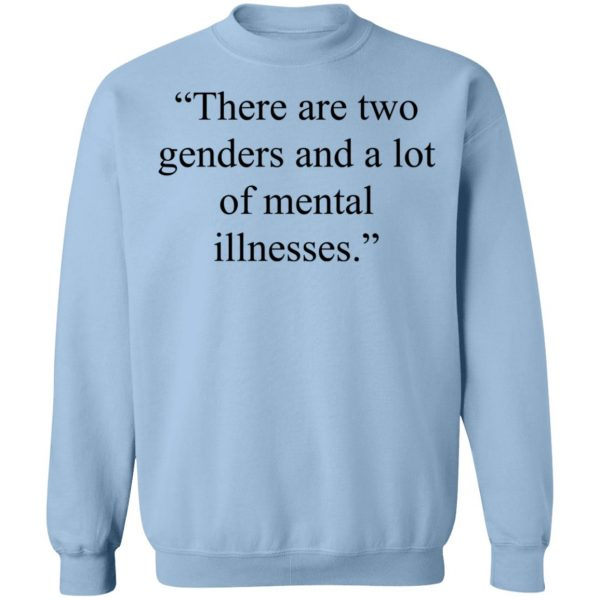 There Are Two Genders And A Lot Of Mental Illnesses T-Shirts, Hoodies, Sweater Apparel 14