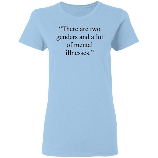 There Are Two Genders And A Lot Of Mental Illnesses T-Shirts, Hoodies, Sweater Apparel 6
