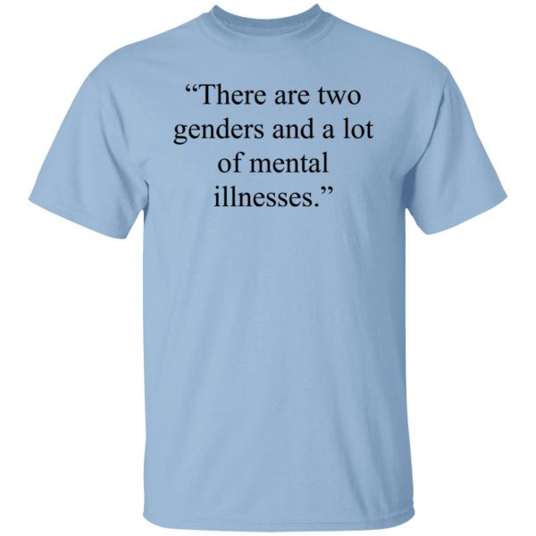 There Are Two Genders And A Lot Of Mental Illnesses T-Shirts, Hoodies, Sweater Apparel 3