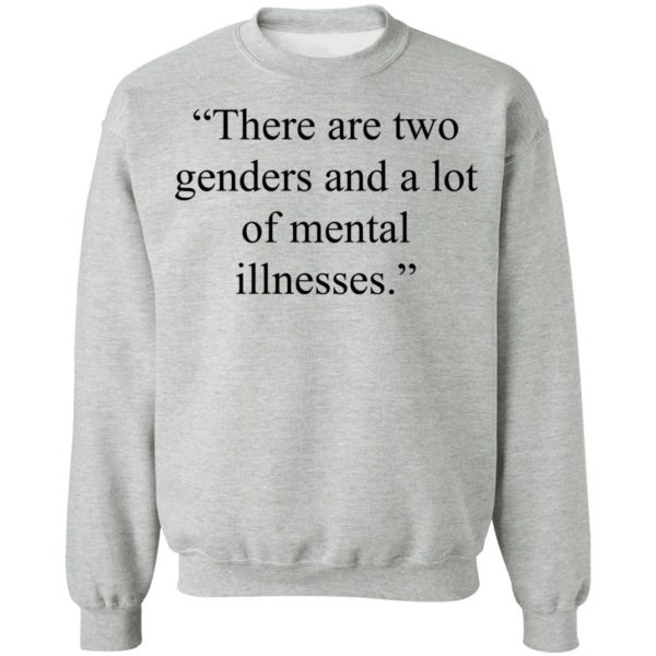 There Are Two Genders And A Lot Of Mental Illnesses T-Shirts, Hoodies, Sweater Apparel 12