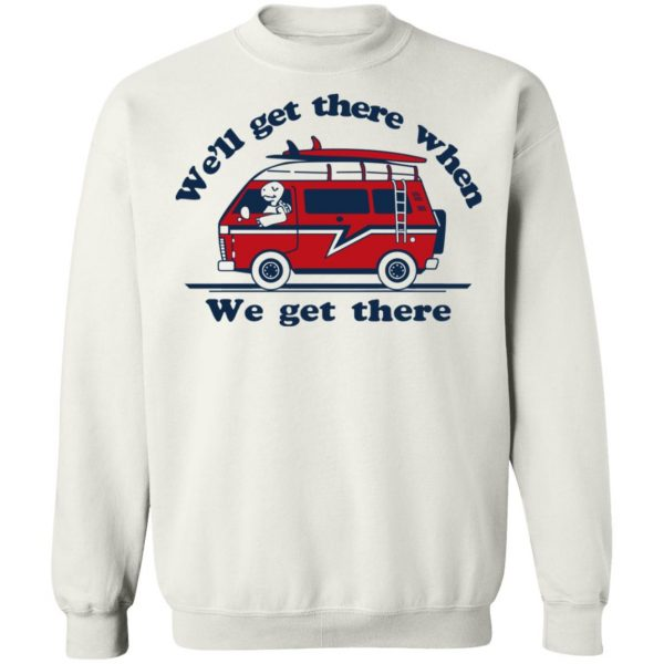 We'll Get There When We Get There The Incredibles T-Shirts, Hoodies, Sweater Apparel 13