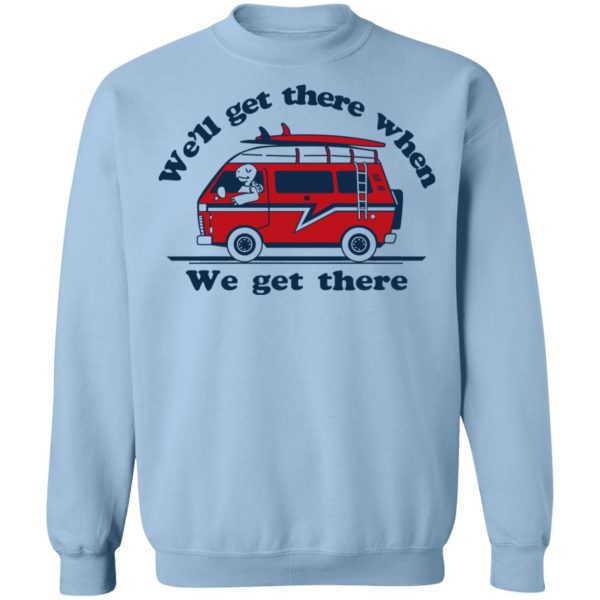 We'll Get There When We Get There The Incredibles T-Shirts, Hoodies, Sweater Apparel 14