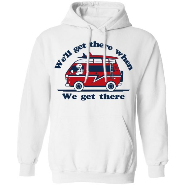 We'll Get There When We Get There The Incredibles T-Shirts, Hoodies, Sweater Apparel 10