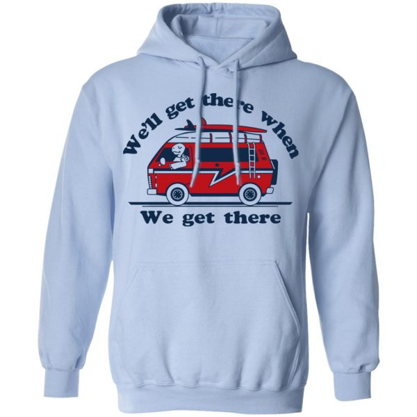 We'll Get There When We Get There The Incredibles T-Shirts, Hoodies, Sweater Apparel 11