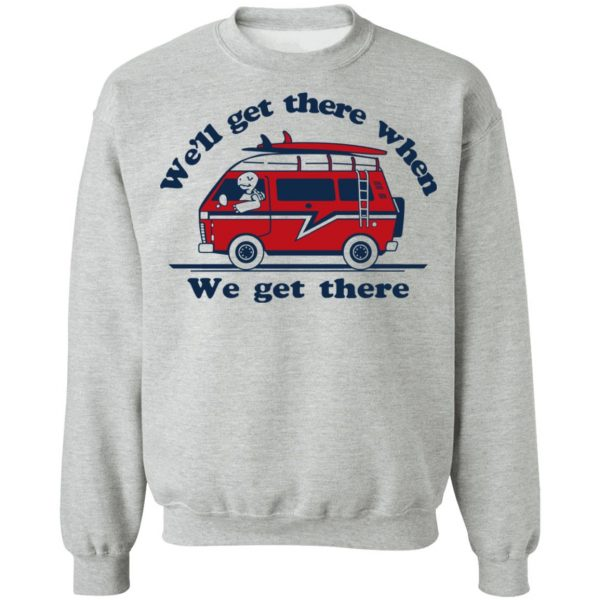 We'll Get There When We Get There The Incredibles T-Shirts, Hoodies, Sweater Apparel 12