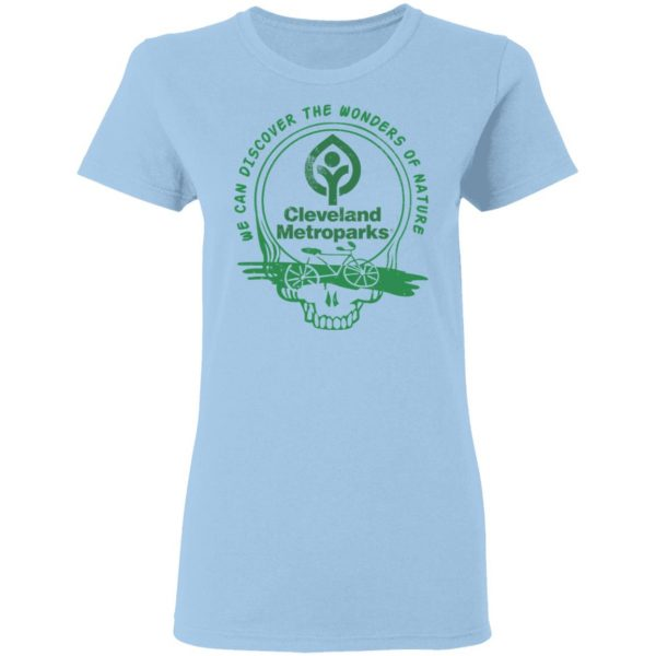 Cleveland Metroparks We Can Discover The Wonders Of Nature T-Shirts, Hoodies, Sweater Apparel 6