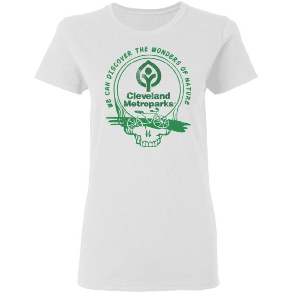 Cleveland Metroparks We Can Discover The Wonders Of Nature T-Shirts, Hoodies, Sweater Apparel 7
