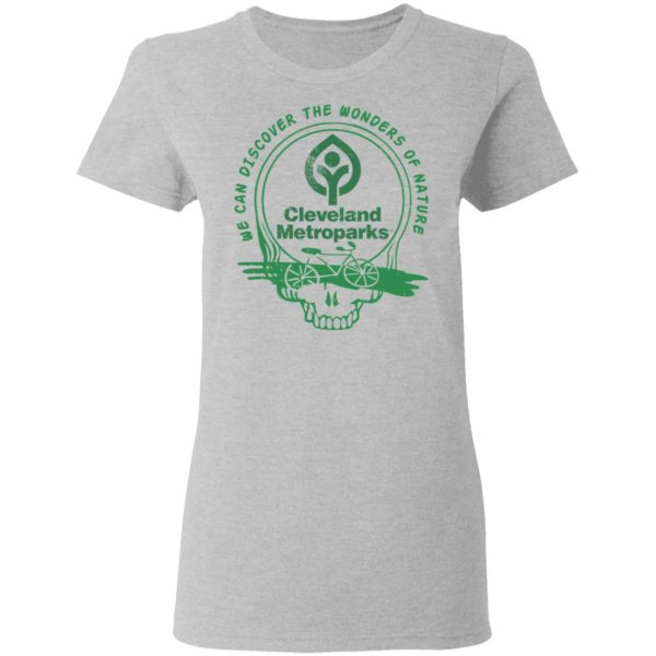 Cleveland Metroparks We Can Discover The Wonders Of Nature T-Shirts, Hoodies, Sweater Apparel 8