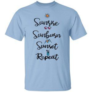 Sunrise Sunburn Sunset Repeat T-Shirts, Hoodies, Sweater Apparel