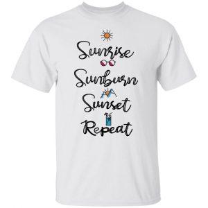 Sunrise Sunburn Sunset Repeat T-Shirts, Hoodies, Sweater Apparel 2