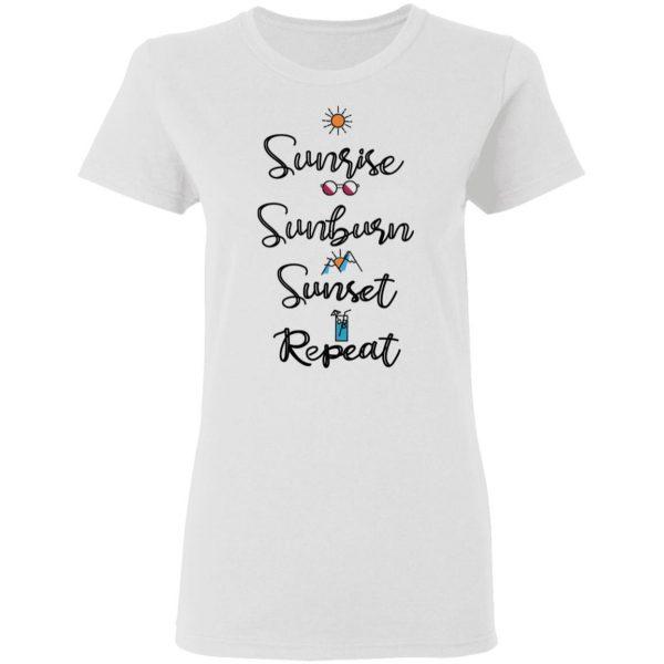 Sunrise Sunburn Sunset Repeat T-Shirts, Hoodies, Sweater Apparel 7