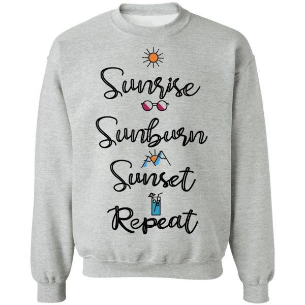 Sunrise Sunburn Sunset Repeat T-Shirts, Hoodies, Sweater Apparel 12