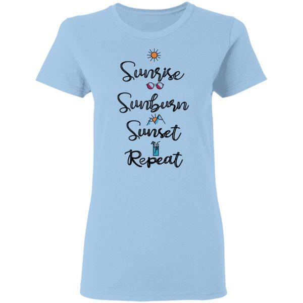 Sunrise Sunburn Sunset Repeat T-Shirts, Hoodies, Sweater Apparel 6