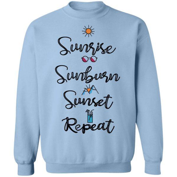 Sunrise Sunburn Sunset Repeat T-Shirts, Hoodies, Sweater Apparel 14
