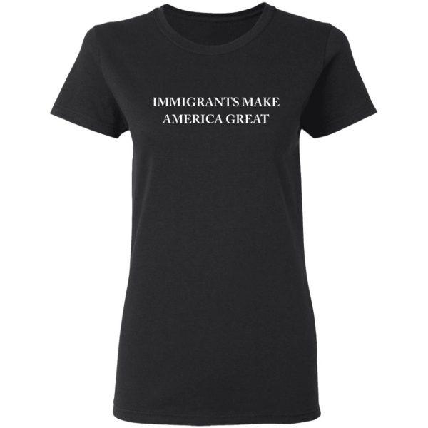 Immigrants Make America Great T-Shirts, Hoodies, Sweater Apparel 7