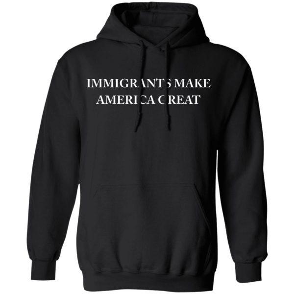 Immigrants Make America Great T-Shirts, Hoodies, Sweater Apparel 9