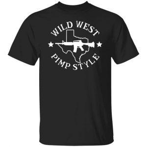 Wild West Pimp Style T-Shirts, Hoodies, Sweater Apparel