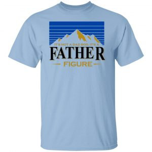 It's Not A Dad Bob, It's A Father Figure T-Shirts, Hoodies, Sweater Apparel