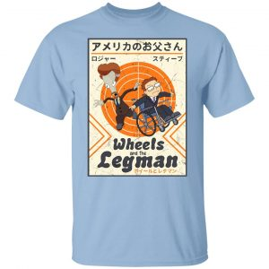 Wheels And The Legman T-Shirts, Hoodies, Sweater Apparel