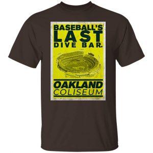 Baseball's Last Dive Bar Oakland Coliseum T-Shirts, Hoodies, Sweater Apparel 2