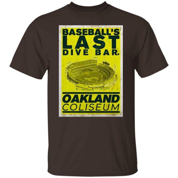 Baseball's Last Dive Bar Oakland Coliseum T-Shirts, Hoodies, Sweater Apparel 4